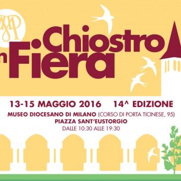 A Milano Chiostro in Fiera 13-15 maggio 2016