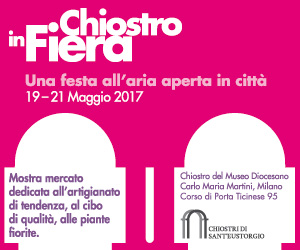 Chiostro in fiera, Milano, 19-21 maggio 2017